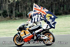#1 Mick Doohan WGP500 Champ 5times