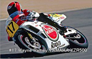 #17 Wayne Rainey YAMAHA YZR500