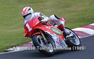 #1 YZR250 Toshihiko Honma (1989)