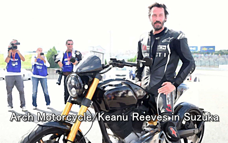 Arch Motorcycle Keanu Reeves in Suzuka