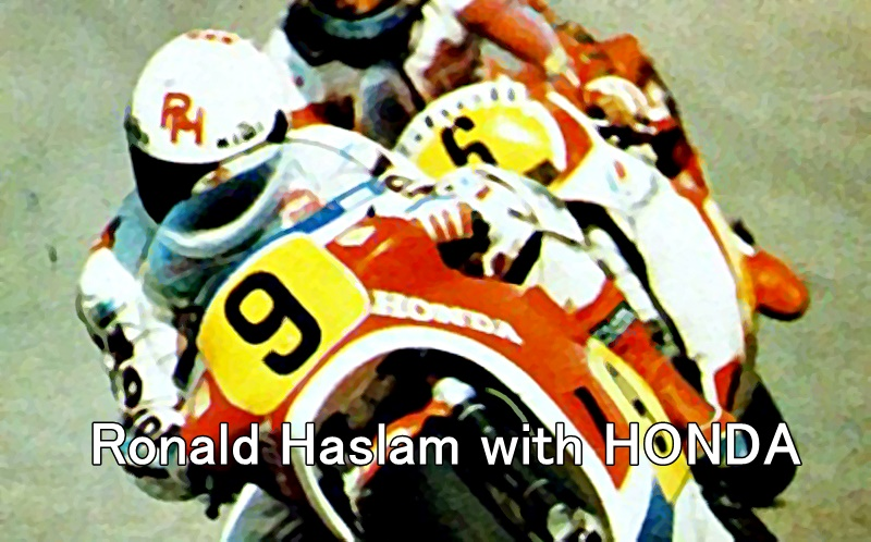 Ronald Haslam with HONDA