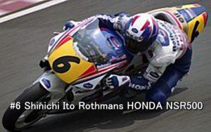 #6 Shinichi Ito Rothmans HONDA NSR500