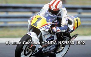 #1 Luca Cadalora HONDA NSR250 1992