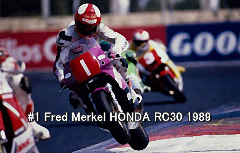 #1 Fred Merkel HONDA RC30 Superbike 1989