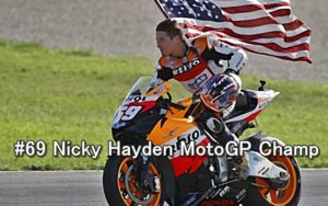 #69 Nicky Hayden MotoGP Champ