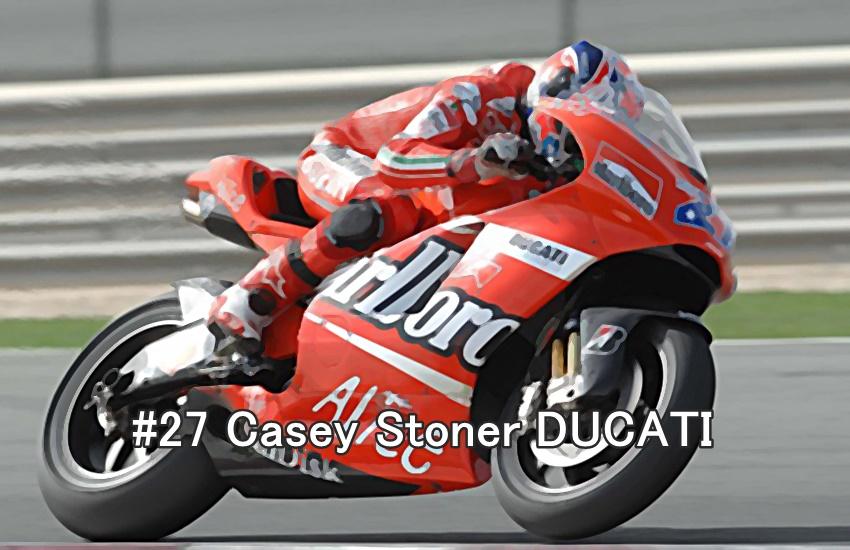 #27 Casey Stoner DUCATI