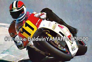 #11 Mike BaldwinYAMAHA YZR500